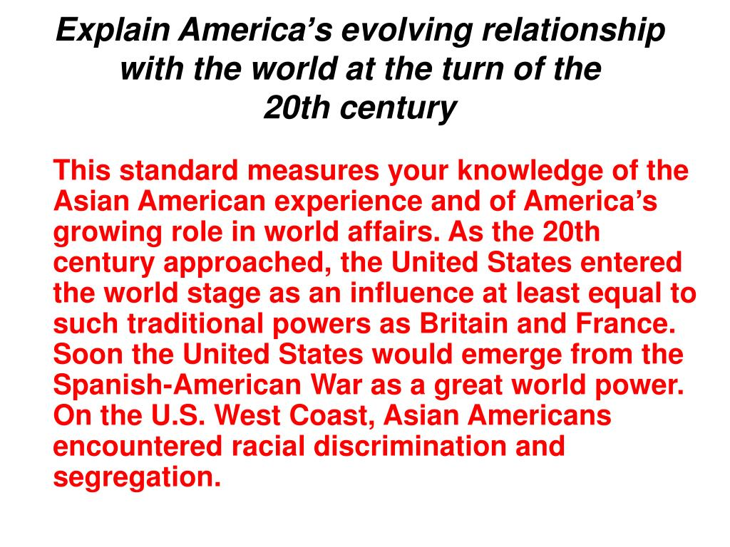 Explain America's evolving relationship with the world at the turn of the