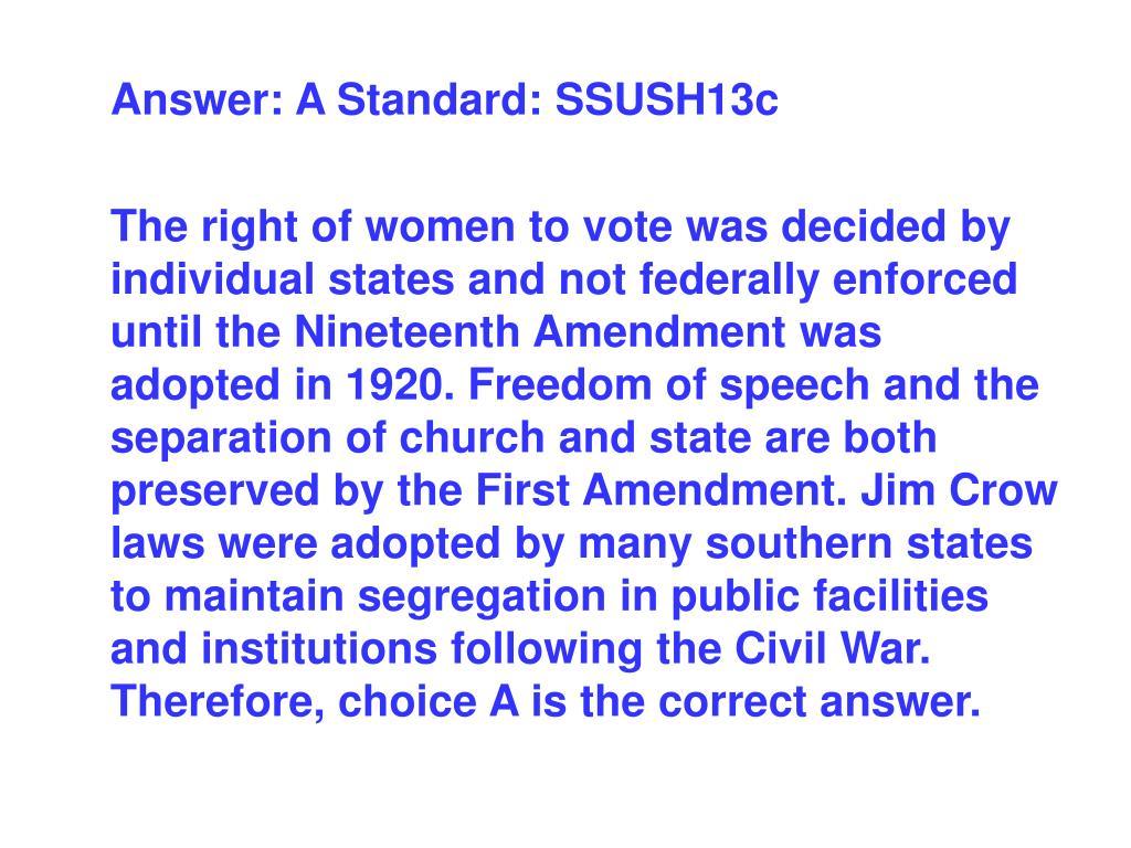 Answer: A Standard: SSUSH13c
