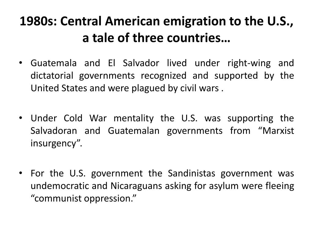 1980s: Central American emigration to the U.S.,   a tale of three countries…