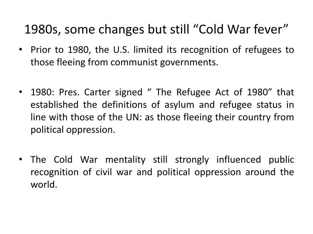 "1980s, some changes but still ""Cold War fever"""