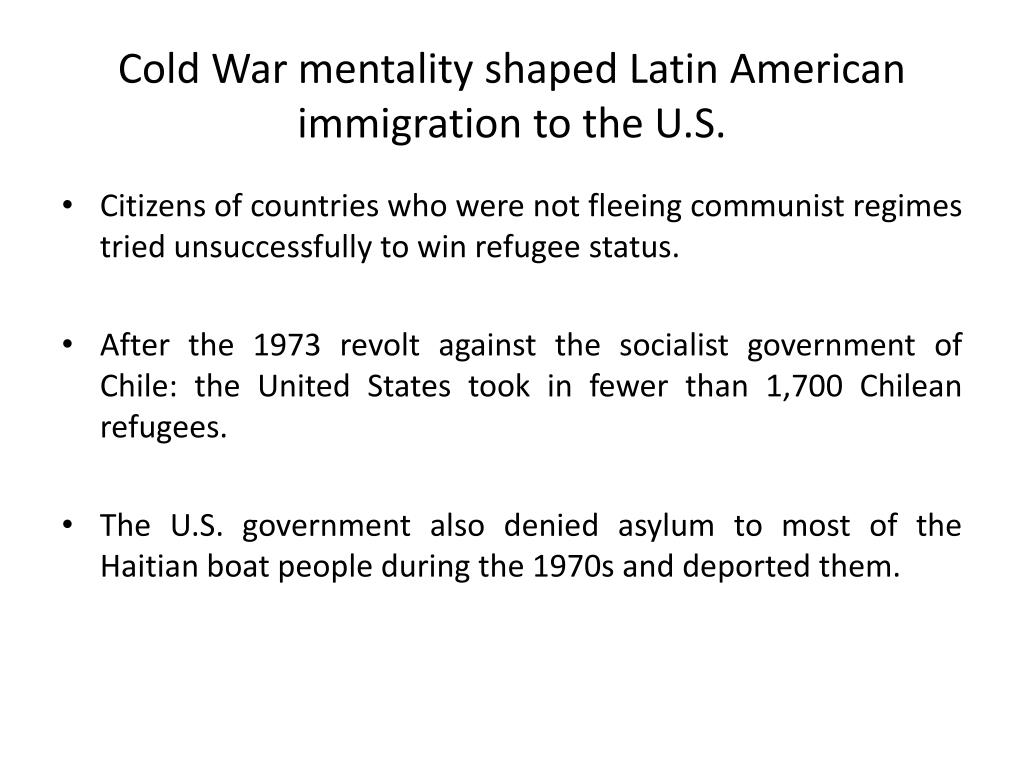 Cold War mentality shaped Latin American immigration to the U.S.