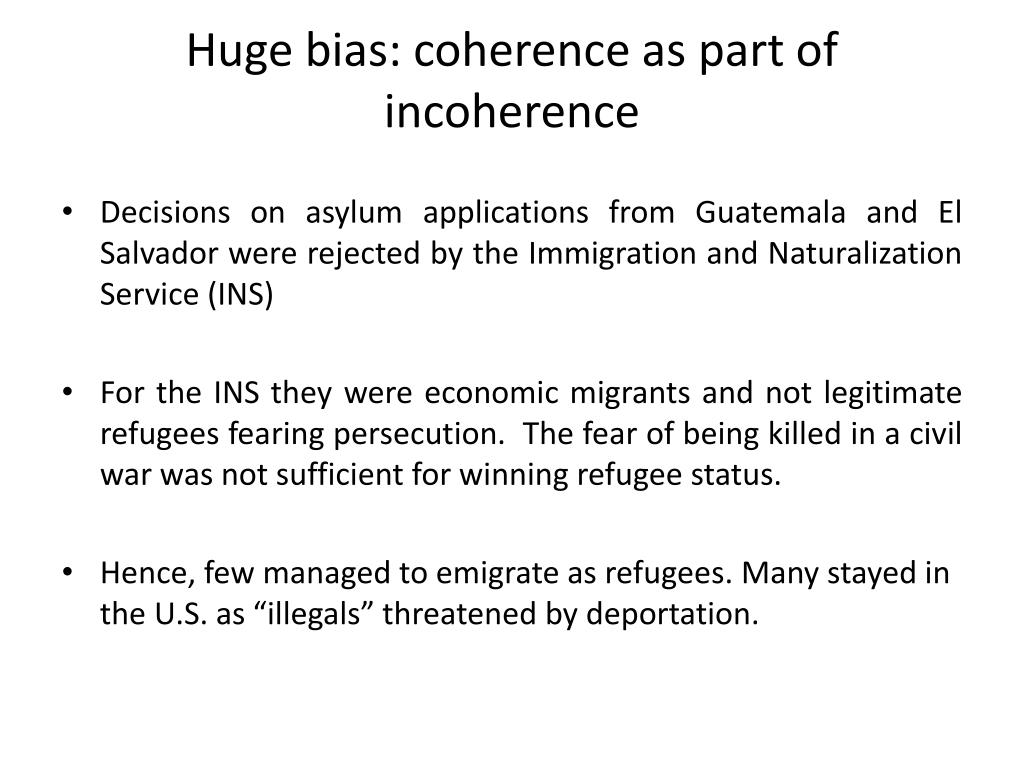 Huge bias: coherence as part of  incoherence