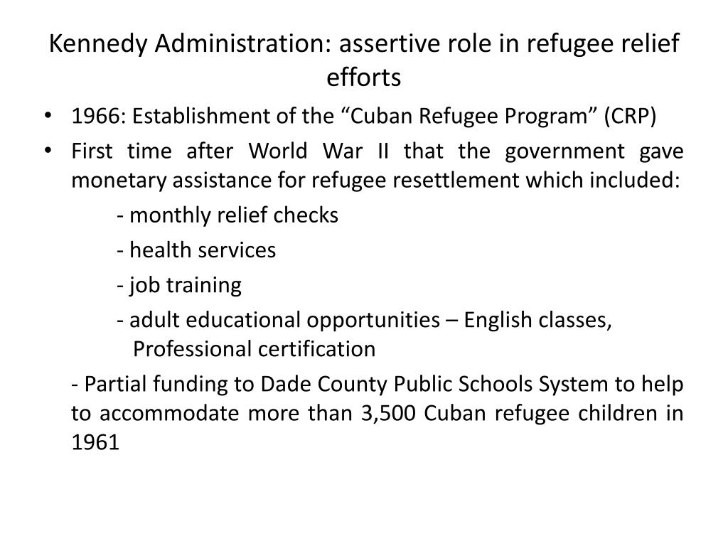 Kennedy Administration: assertive role in refugee relief efforts