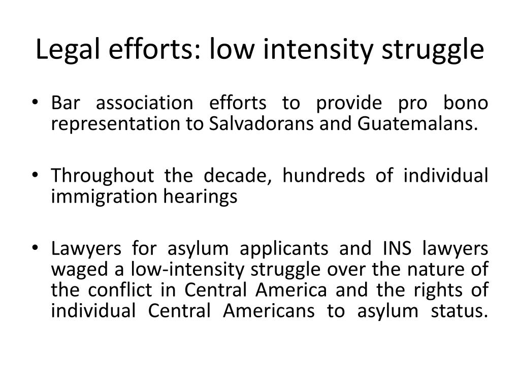 Legal efforts: low intensity struggle