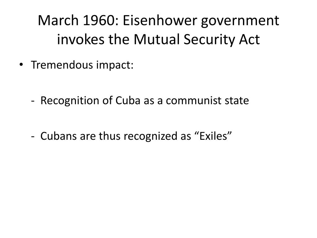 March 1960: Eisenhower government invokes the Mutual Security Act
