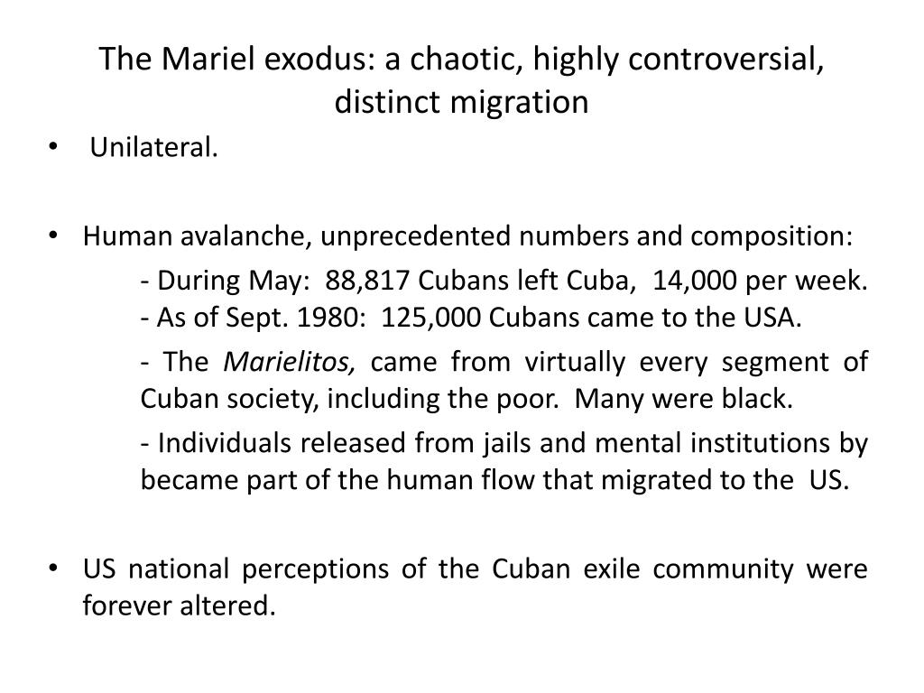 The Mariel exodus: a chaotic, highly controversial, distinct migration