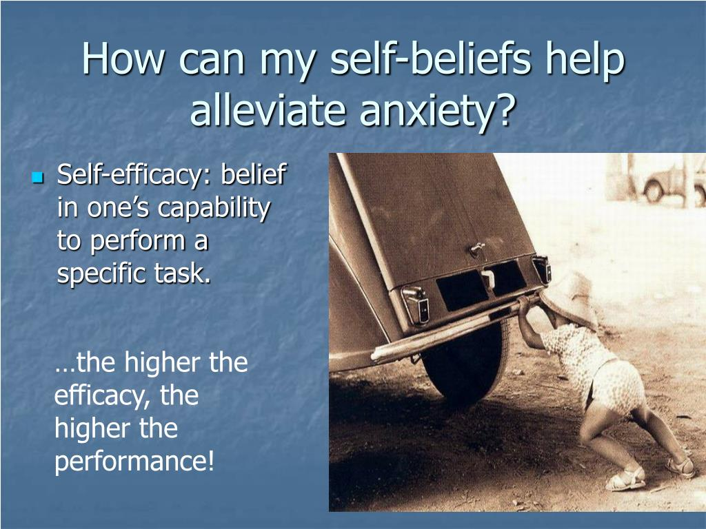 How can my self-beliefs help alleviate anxiety?