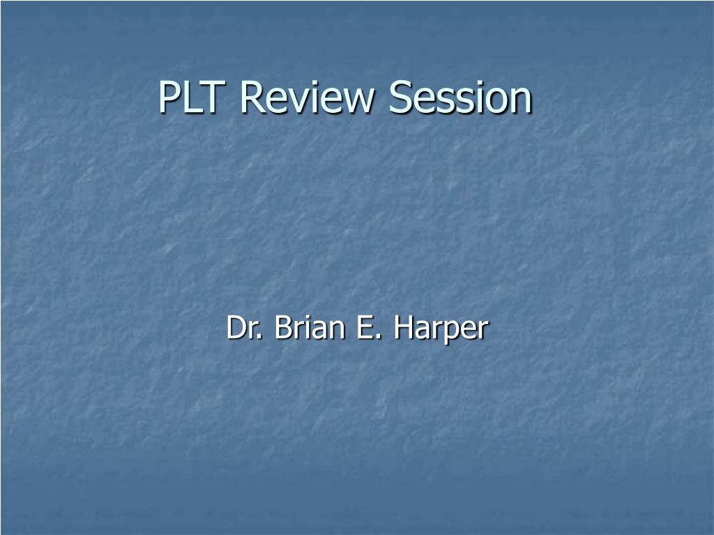 PLT Review Session