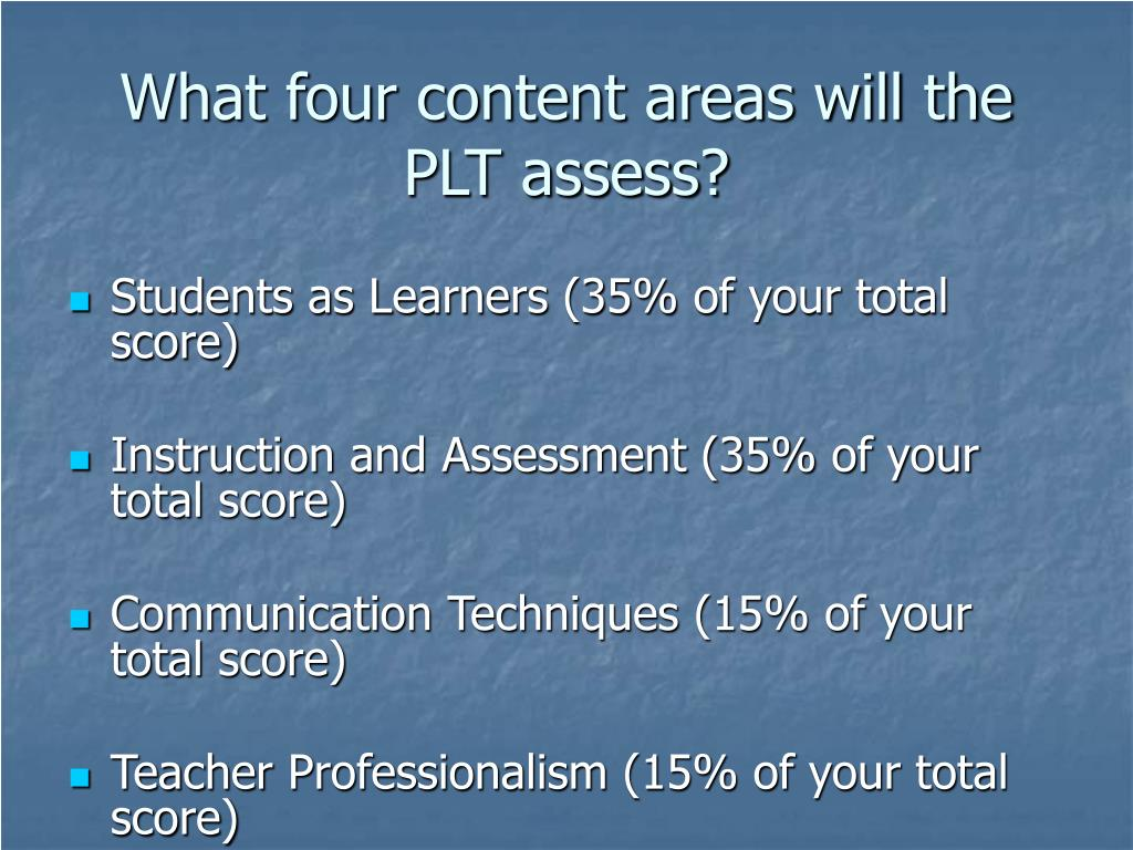 What four content areas will the PLT assess?