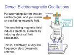 demo electromagnetic oscillations
