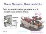 demo generator becomes motor