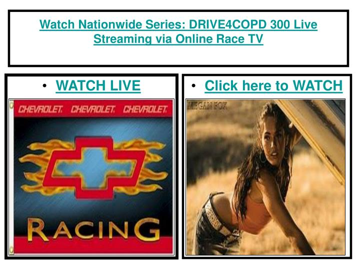 Watch nationwide series drive4copd 300 live streaming via online race tv