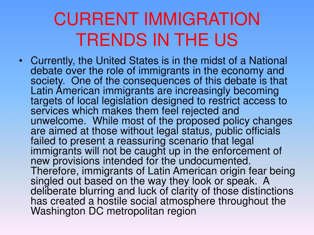 CURRENT IMMIGRATION TRENDS IN THE US