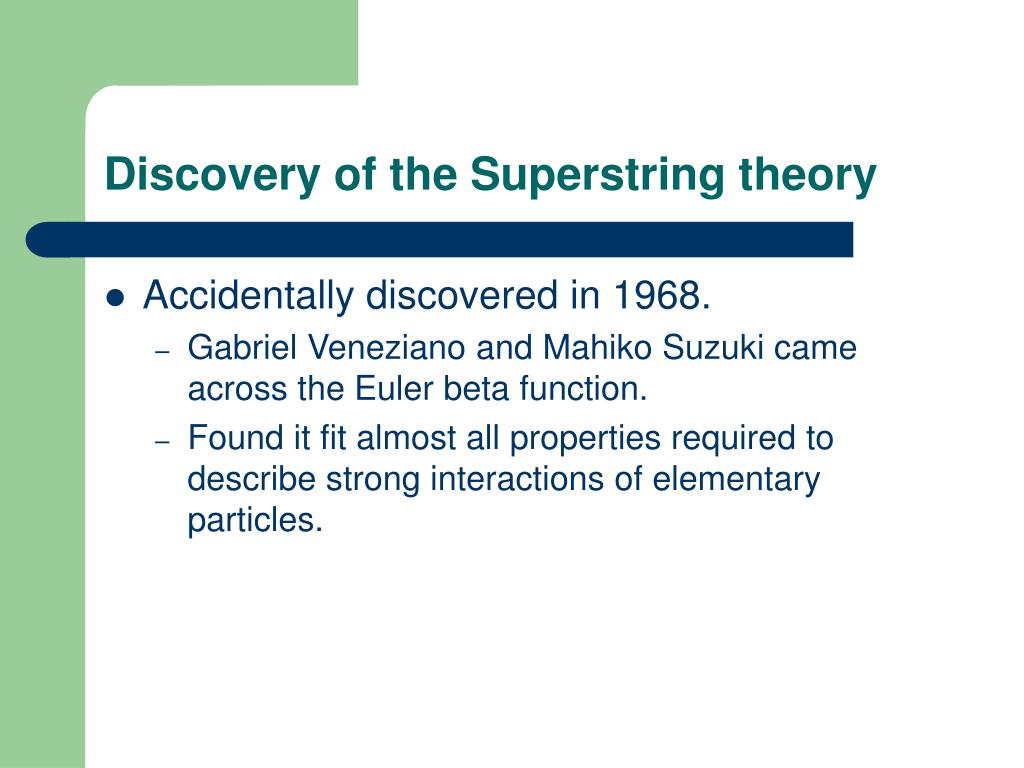 Discovery of the Superstring theory