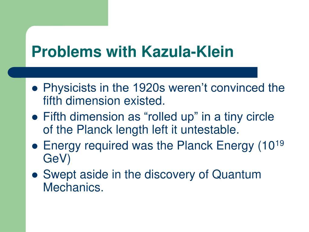 Problems with Kazula-Klein
