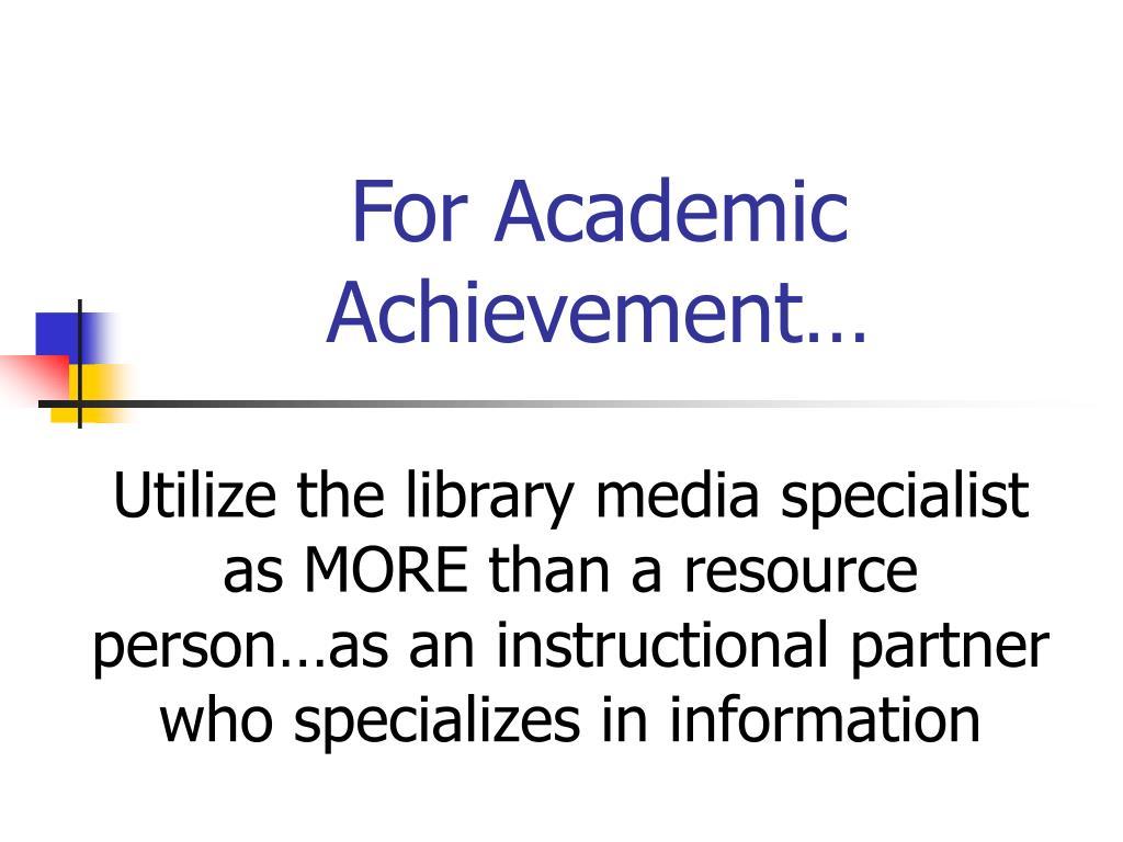 For Academic Achievement…