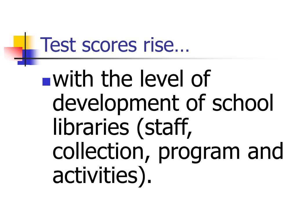 Test scores rise…