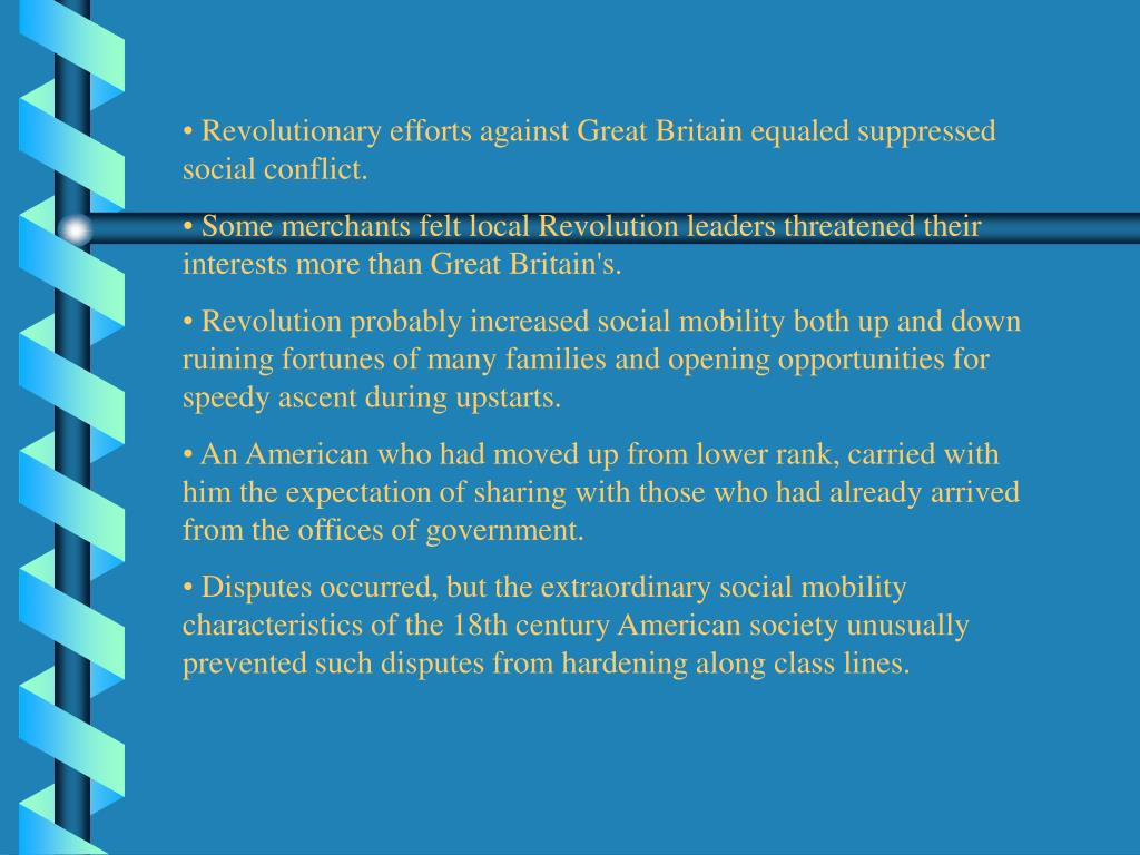 Revolutionary efforts against Great Britain equaled suppressed social conflict.