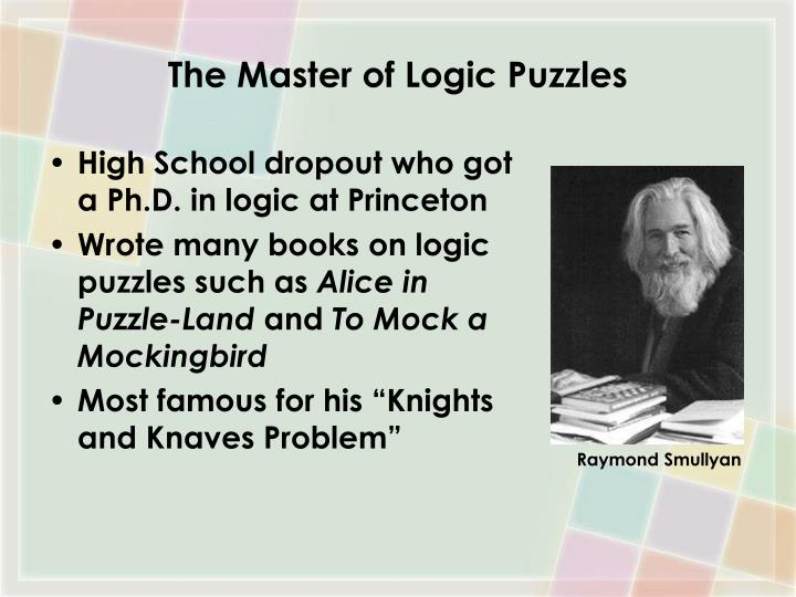 The Master of Logic Puzzles