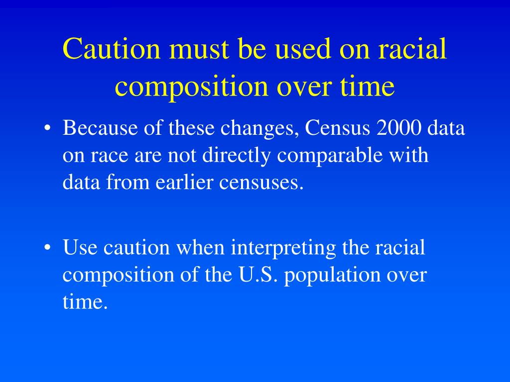 Caution must be used on racial composition over time