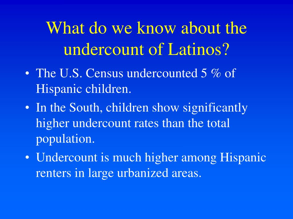 What do we know about the undercount of Latinos?