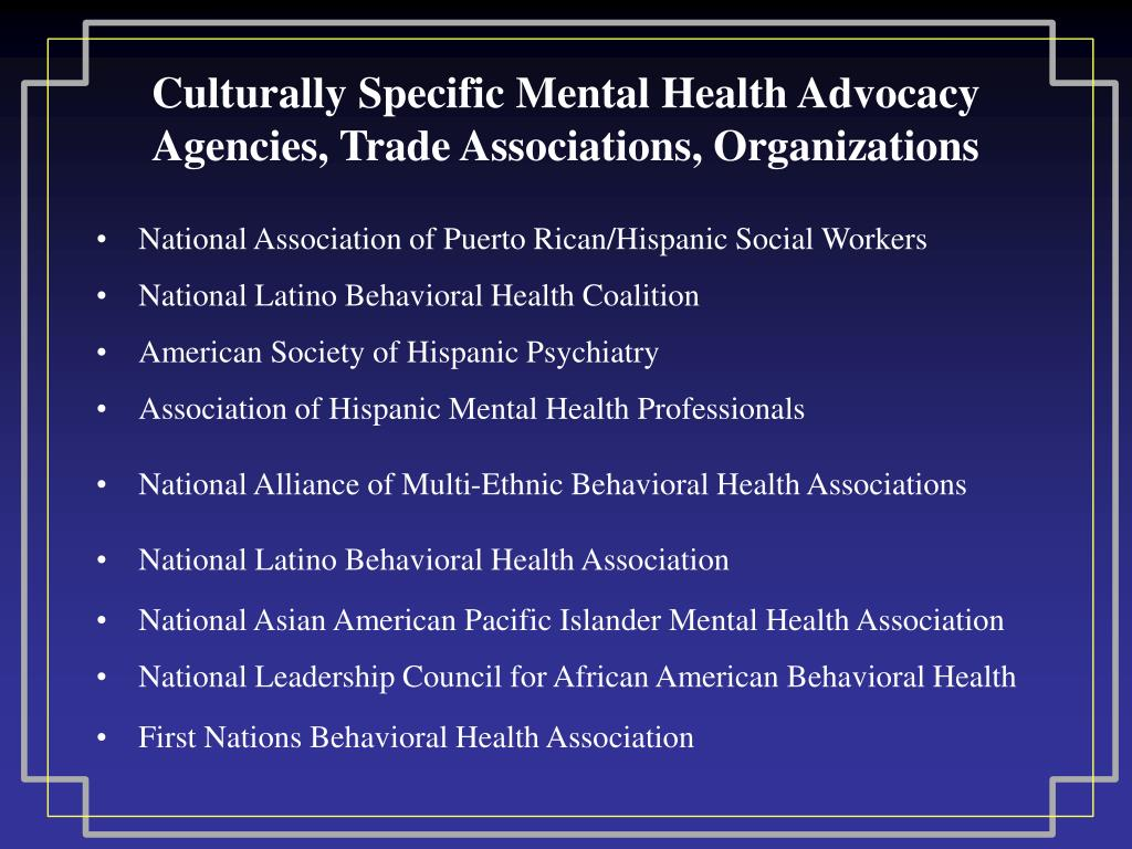 Culturally Specific Mental Health Advocacy Agencies, Trade Associations, Organizations