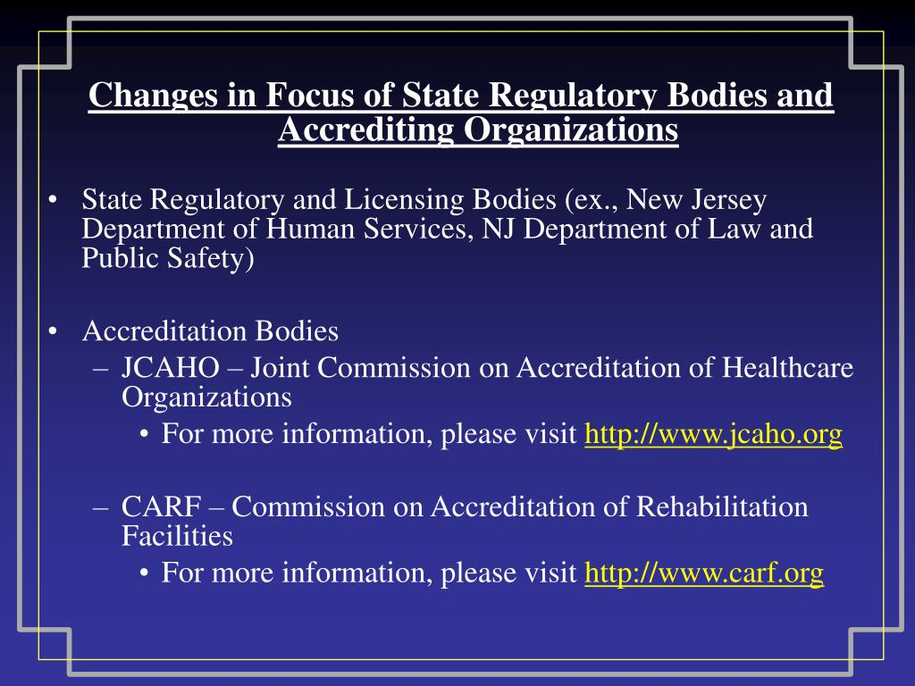 Changes in Focus of State Regulatory Bodies and Accrediting Organizations