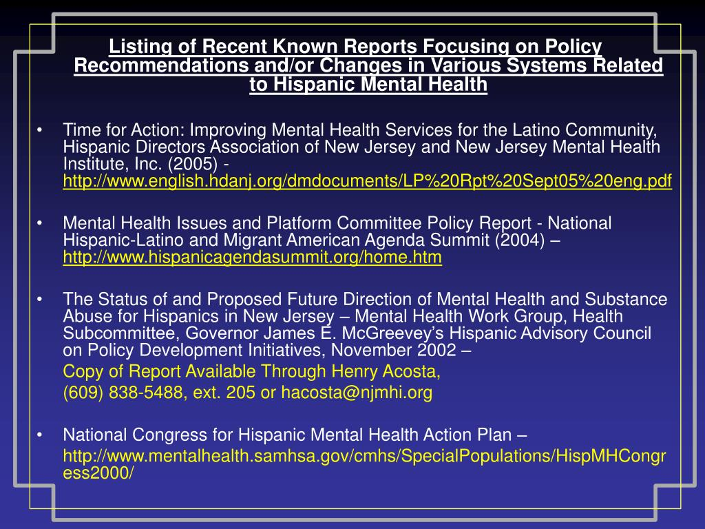 Listing of Recent Known Reports Focusing on Policy Recommendations and/or Changes in Various Systems Related to Hispanic Mental Health