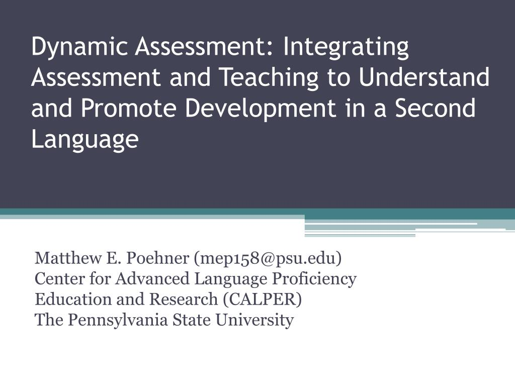 Dynamic Assessment: Integrating Assessment and Teaching to Understand and Promote Development in a Second Language