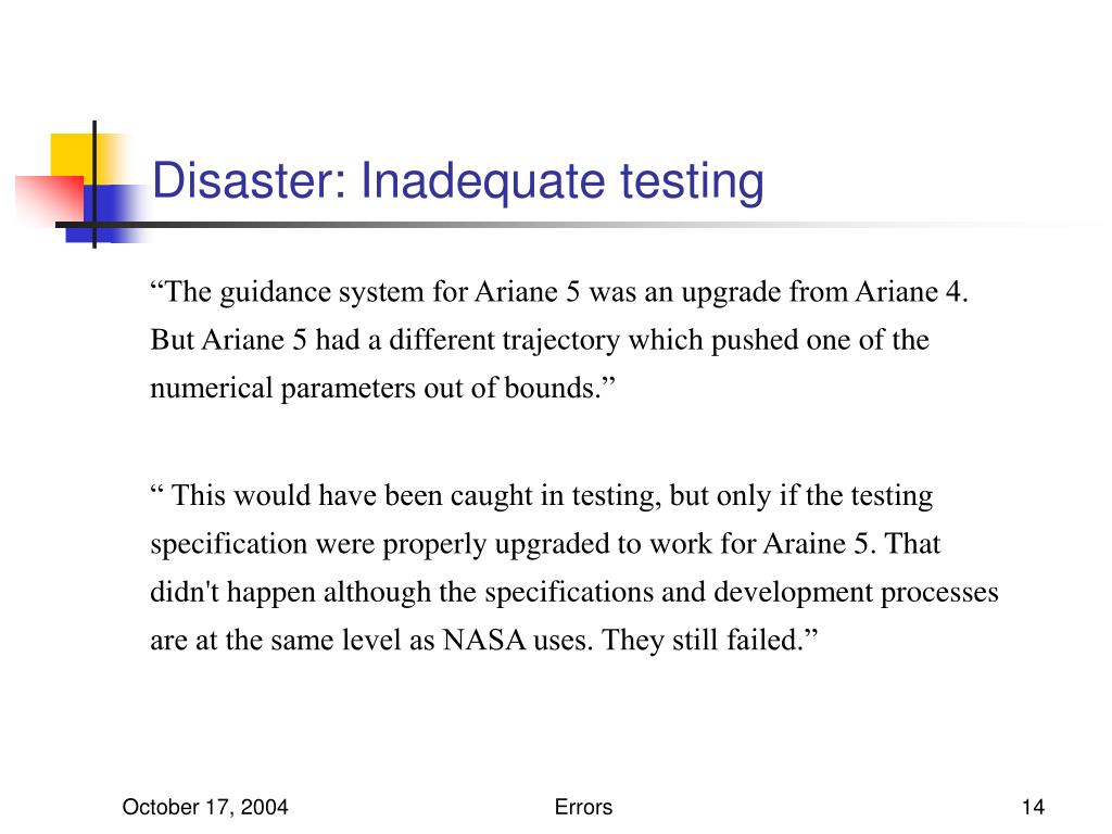 Disaster: Inadequate testing