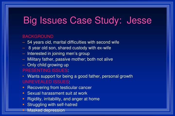 Big Issues Case Study:  Jesse