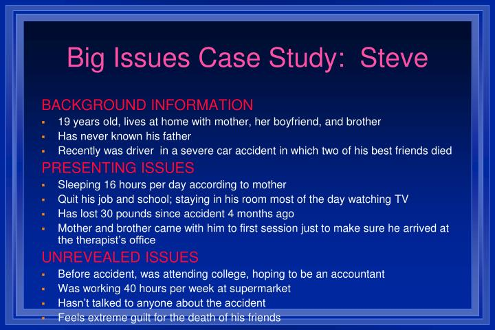 Big Issues Case Study:  Steve