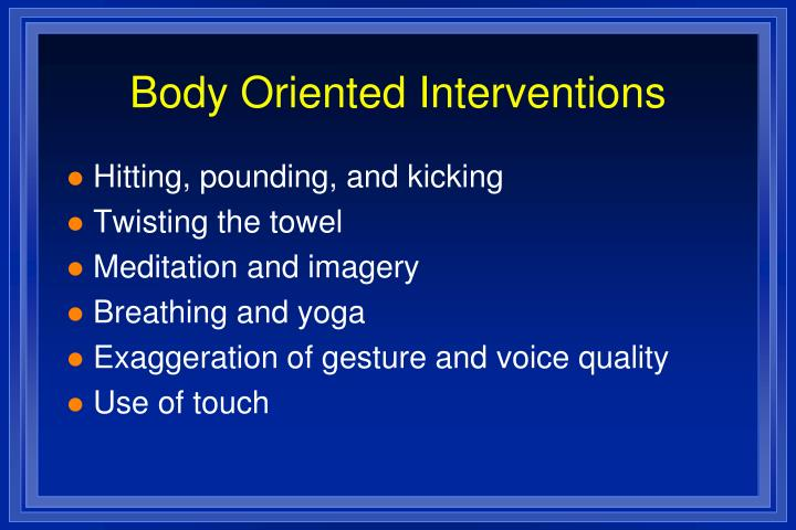 Body Oriented Interventions