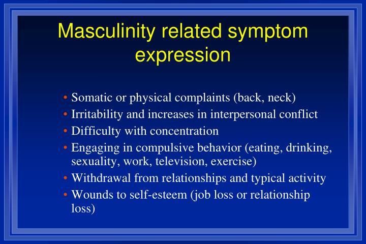 Masculinity related symptom expression