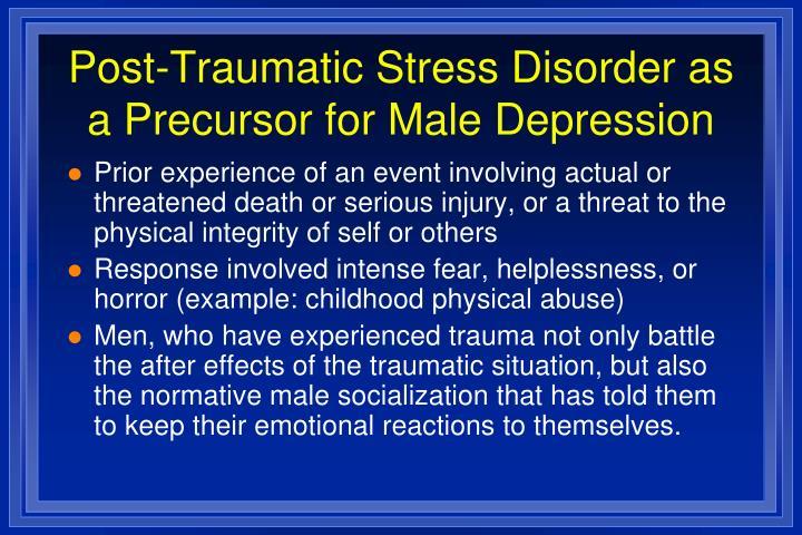 Post-Traumatic Stress Disorder as a Precursor for Male Depression
