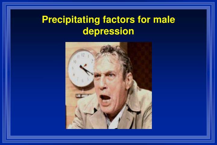 Precipitating factors for male depression