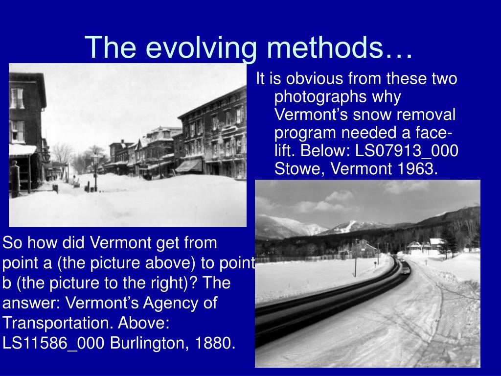 The evolving methods…