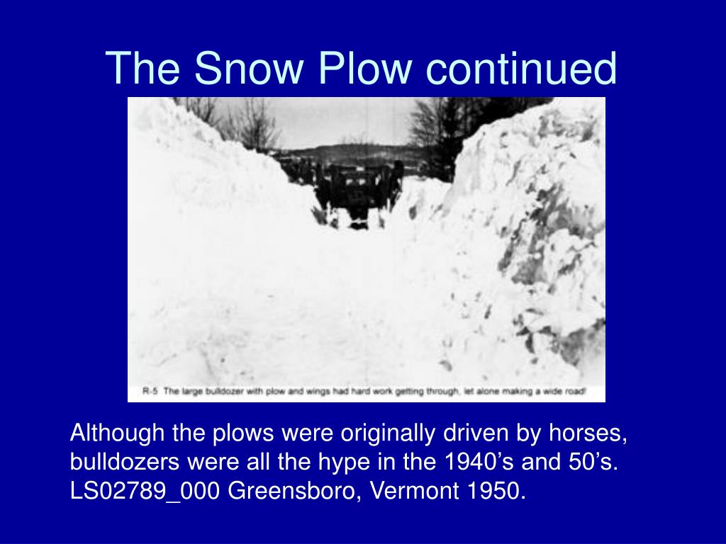 The Snow Plow continued