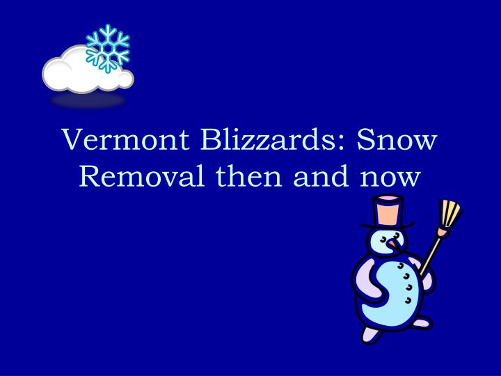 Vermont blizzards snow removal then and now