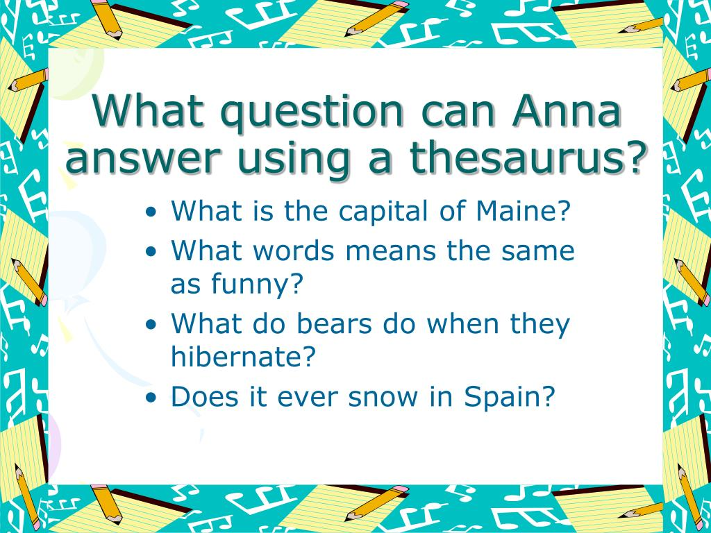 What question can Anna answer using a thesaurus?