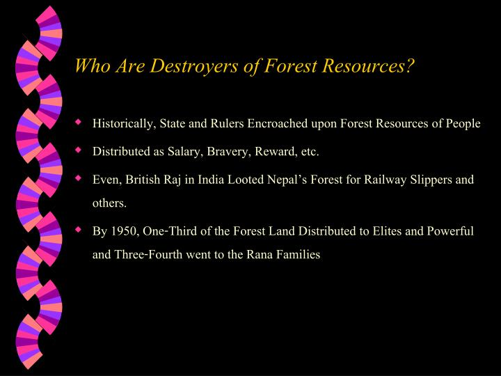 Who Are Destroyers of Forest Resources?