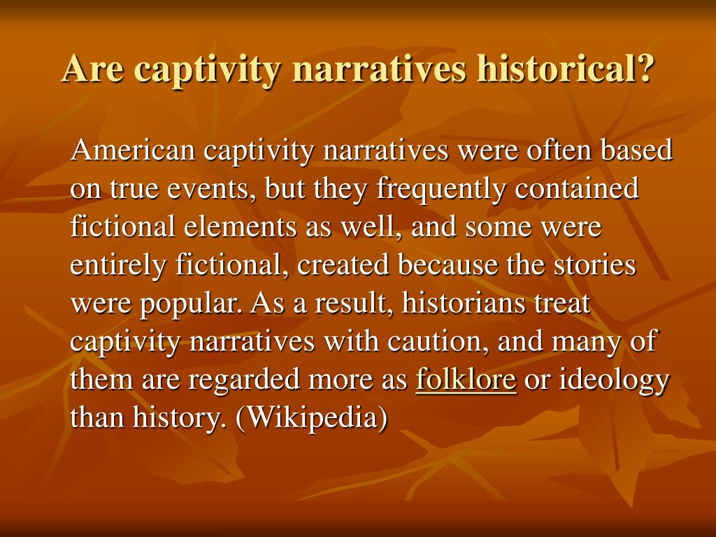 Are captivity narratives historical?