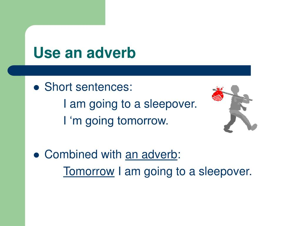Use an adverb