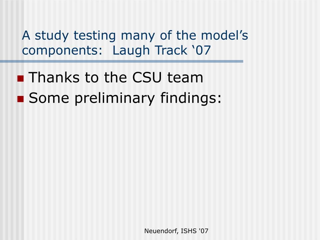 A study testing many of the model's components:  Laugh Track '07