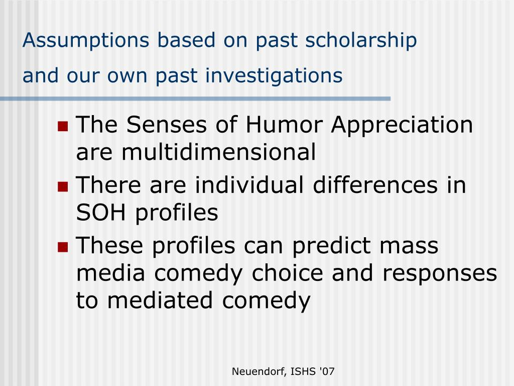 Assumptions based on past scholarship