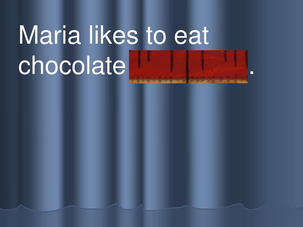 Maria likes to eat chocolate b r ownies.