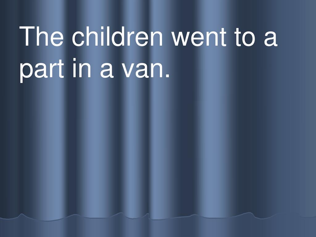 The children went to a part in a van.