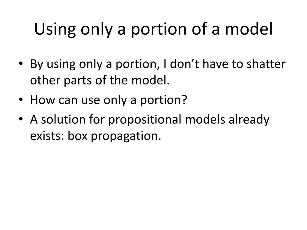 Using only a portion of a model