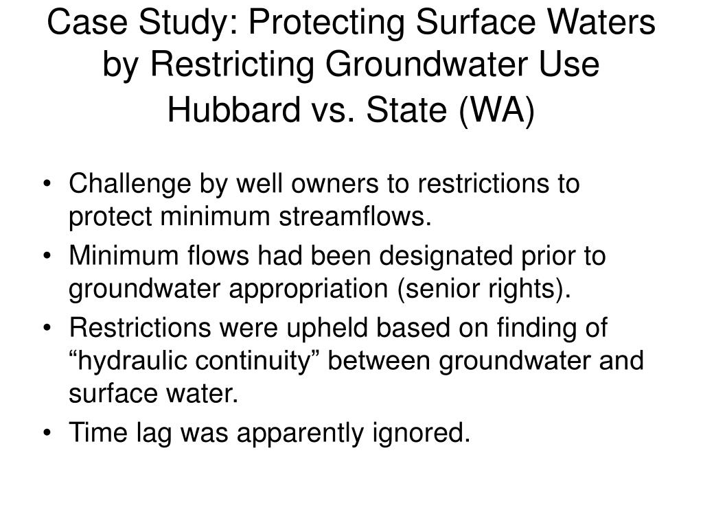 Case Study: Protecting Surface Waters by Restricting Groundwater Use Hubbard vs. State (WA)