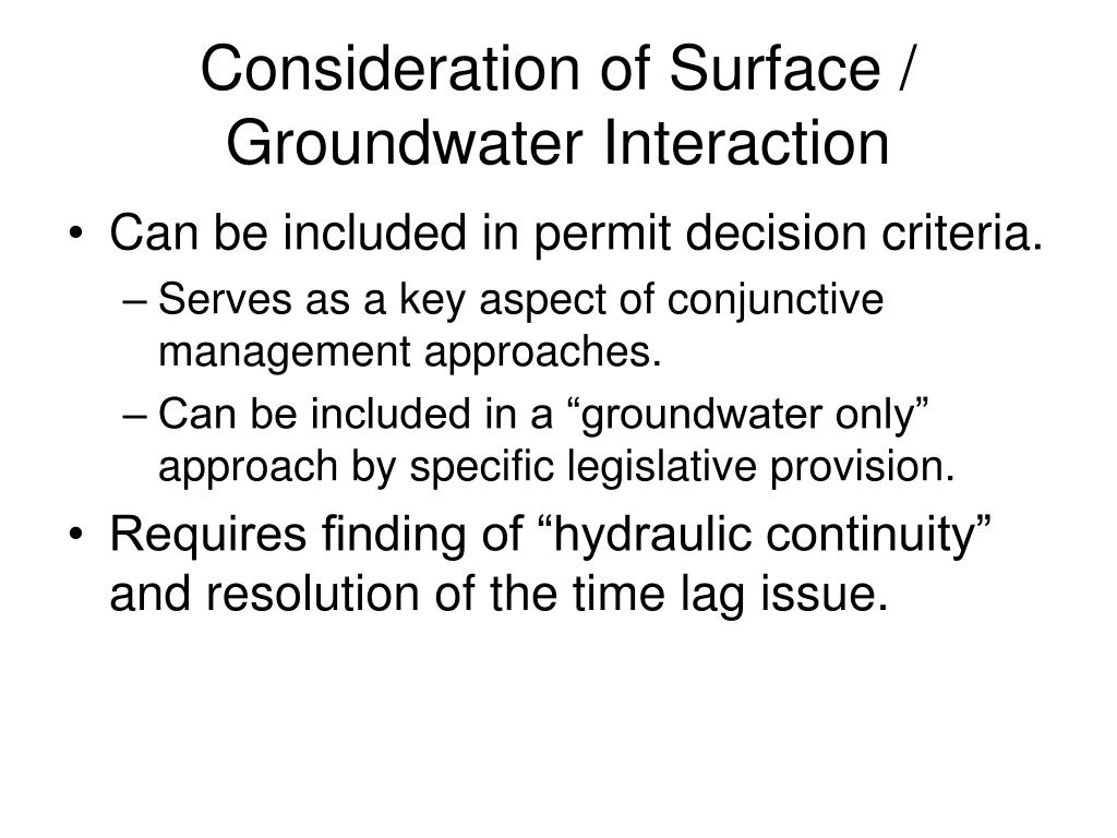 Consideration of Surface / Groundwater Interaction